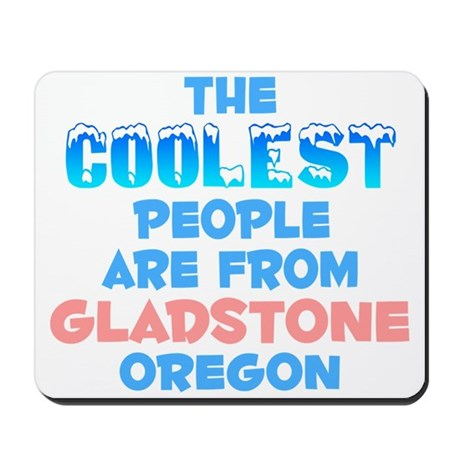 Coolest: Gladstone, OR Mousepad