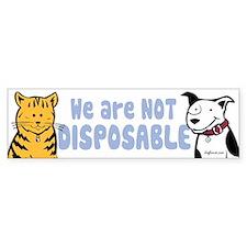We Are Not Disposable Bumper Bumper Bumper Sticker