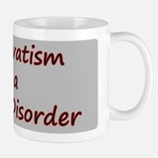 Conservatism is a Mental Disorder Small Small Mug