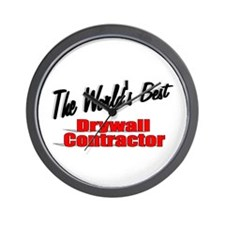 """""""The World's Best Drywall Contractor"""" Wall Clock"""