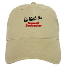 """""""The World's Best Drywall Contractor"""" Baseball Cap"""