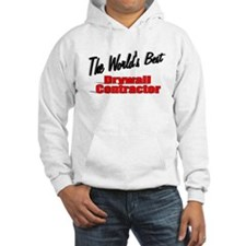 """""""The World's Best Drywall Contractor"""" Hoodie"""