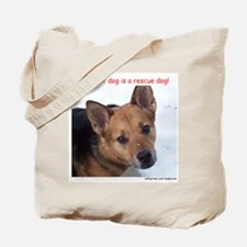 """""""Best dog is a rescue dog"""" Tote Bag"""