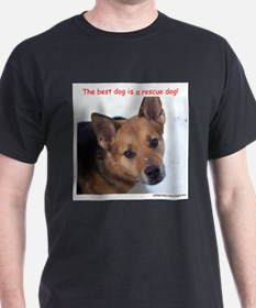"""""""Best dog is a rescue dog"""" T-Shirt"""