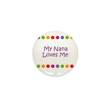 My Nana Loves Me Mini Button (10 pack)