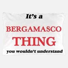 It's a Bergamasco thing, you would Pillow Case