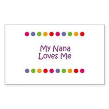 My Nana Loves Me Rectangle Decal