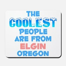 Coolest: Elgin, OR Mousepad