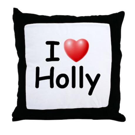 I Love Holly (Black) Throw Pillow