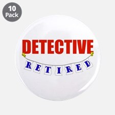 "Retired Detective 3.5"" Button (10 pack)"