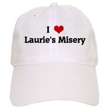 I Love Laurie's Misery Baseball Cap