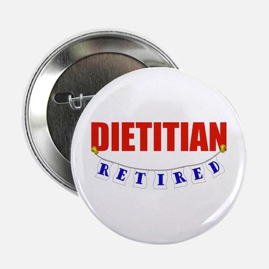 "Retired Dietitian 2.25"" Button"