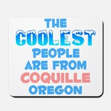 Coolest: Coquille, OR Mousepad