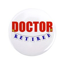 "Retired Doctor 3.5"" Button (100 pack)"