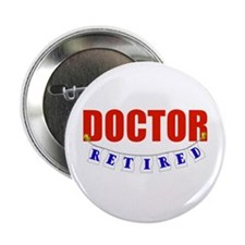 "Retired Doctor 2.25"" Button"