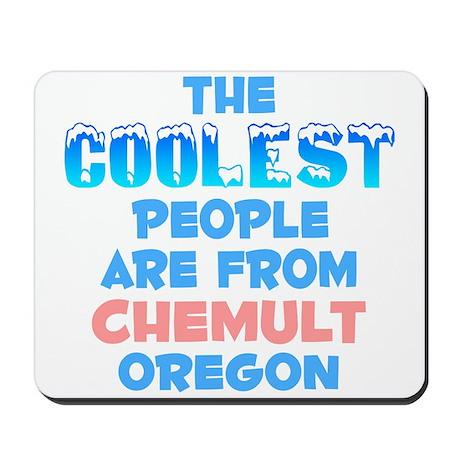 Coolest: Chemult, OR Mousepad