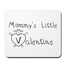 Mommy's Valentine (girl) Mousepad