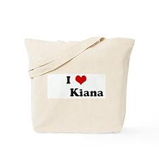 I Love         Kiana Tote Bag