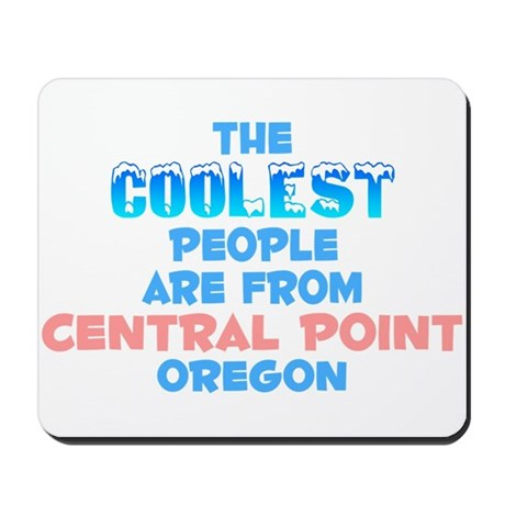Coolest: Central Point, OR Mousepad