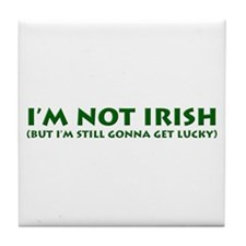 I'm Not Irish Tile Coaster