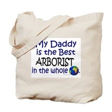 Best Arborist In The World (Daddy) Tote Bag