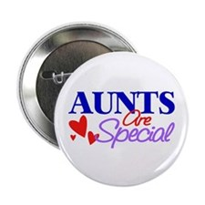 "Aunts Are Special 2.25"" Button"