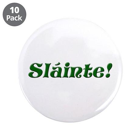 "Slainte Irish 3.5"" Button (10 pack)"