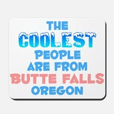 Coolest: Butte Falls, OR Mousepad