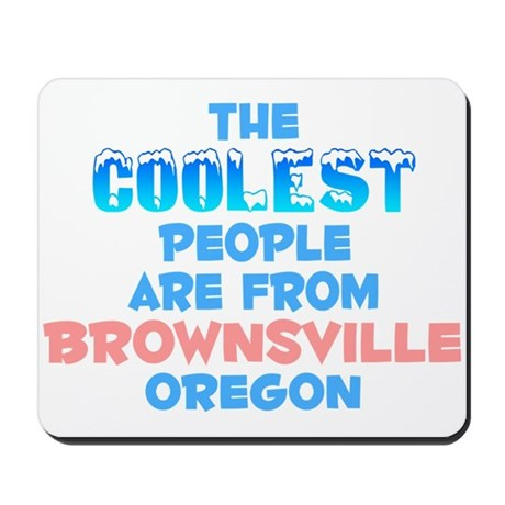 Coolest: Brownsville, OR Mousepad
