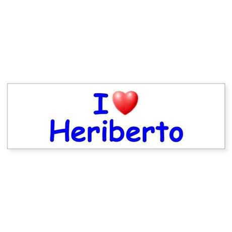 I Love Heriberto (Blue) Bumper Sticker
