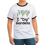 """I """"Dig"""" Gardens Ringer T"""