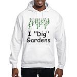 """I """"Dig"""" Gardens Hooded Sweatshirt"""