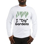 "I ""Dig"" Gardens Long Sleeve T-Shirt"
