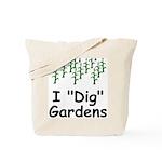 "I ""Dig"" Gardens Tote Bag"