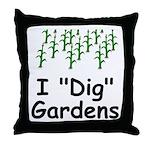 """I """"Dig"""" Gardens Throw Pillow"""