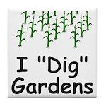"""I """"Dig"""" Gardens Tile Coaster"""