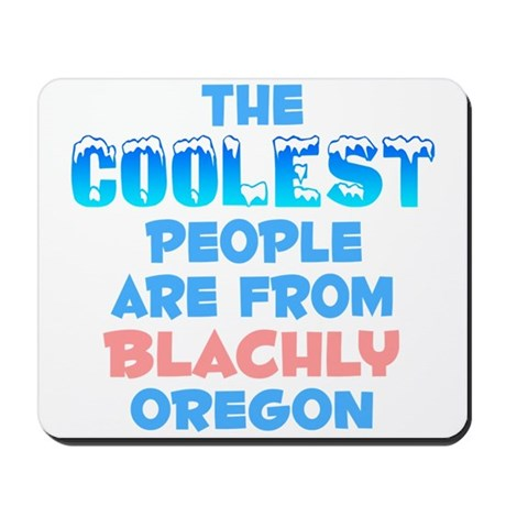 Coolest: Blachly, OR Mousepad