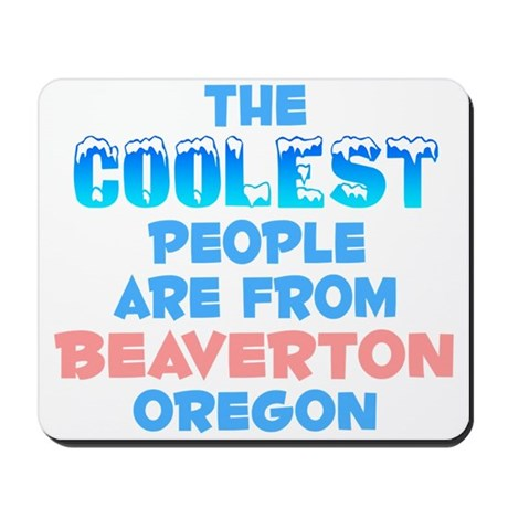 Coolest: Beaverton, OR Mousepad