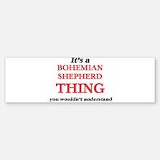 It's a Bohemian Shepherd thing, Bumper Bumper Bumper Sticker