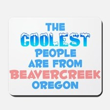 Coolest: Beavercreek, OR Mousepad