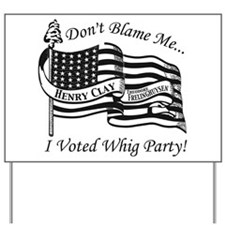 Whig Party Yard Sign