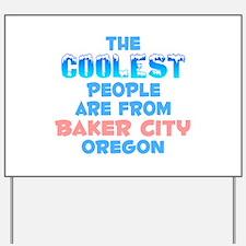 Coolest: Baker City, OR Yard Sign