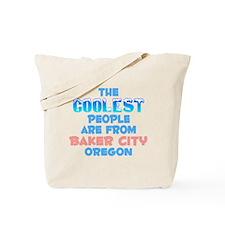 Coolest: Baker City, OR Tote Bag