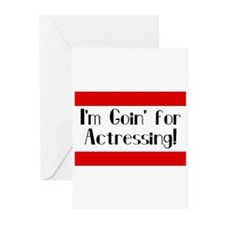 I'm Goin' for Actressing! Greeting Cards (10)