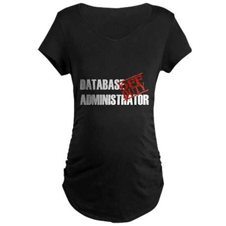 Off Duty Database Admin Maternity Dark T-Shirt