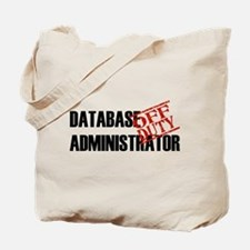 Off Duty Database Admin Tote Bag