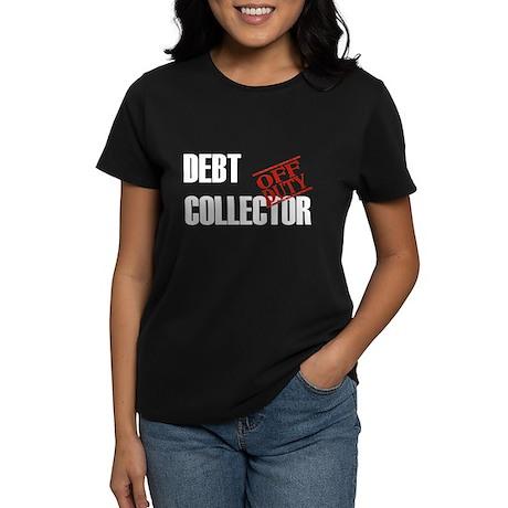 Off Duty Debt Collector Women's Dark T-Shirt