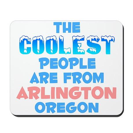 Coolest: Arlington, OR Mousepad