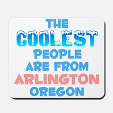 Coolest: Arlington, OR Mousepad