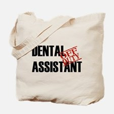 Off Duty Dental Assistant Tote Bag